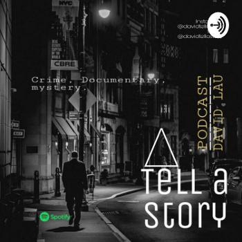 Podcast David Lau Tell a Story