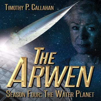 The Arwen, Season 4: The Water Planet