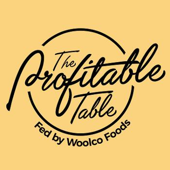 The Profitable Table Fed by Woolco Foods