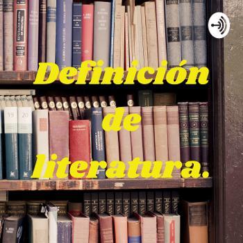 Definición de literatura.