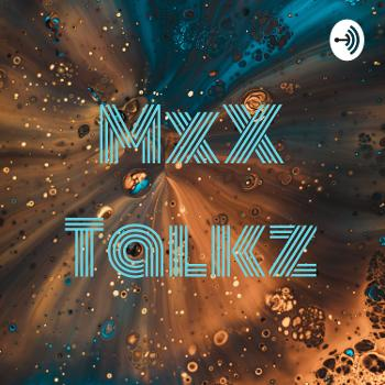 MxX Talkz