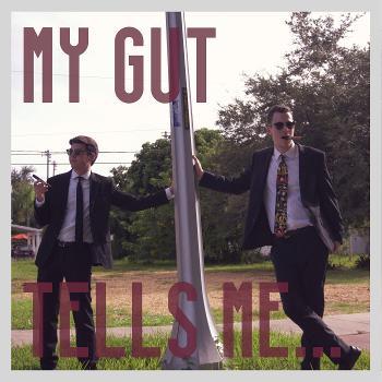 My Gut Tells Me...