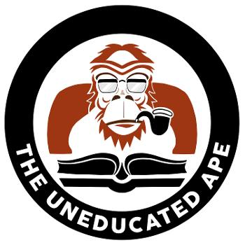 The Uneducated Ape