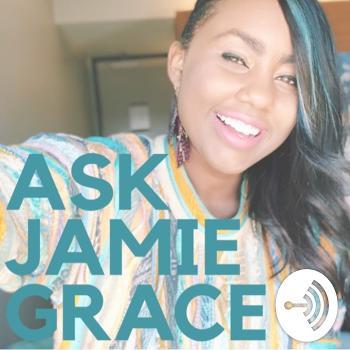 Ask Jamie Grace