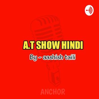 A.T Show Hindi