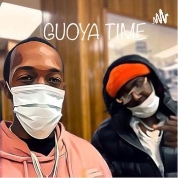 GUOYA TIME (Get Up Off Yo Ass)