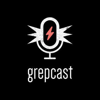 Grepcast