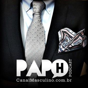 Canal Masculino - Papo H Podcast