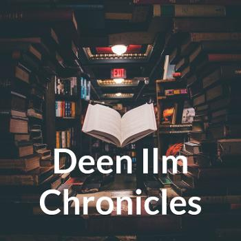 Deen Ilm Chronicles by Yasin Arshad