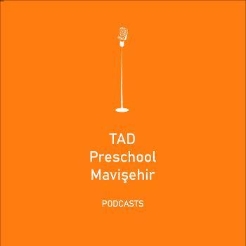 TAD Preschool Mavi?ehir Podcast