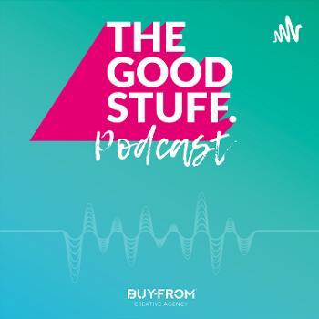 The Good Stuff Podcast