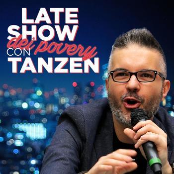 Late Show dei Povery con Tanzen