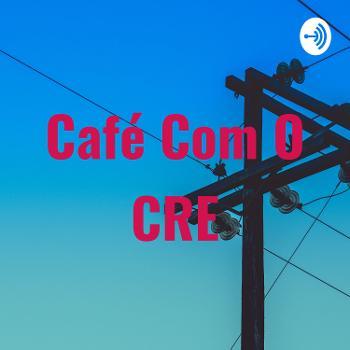 Café Com O CRE