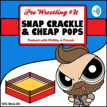 Snap Crackle and Cheap Pops : The PW4U Podcast