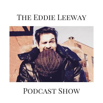 The Eddie Leeway Podcast Show