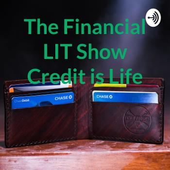 The Financial LIT Show Credit is Life