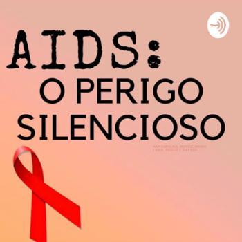 AIDS: o perigo silencioso