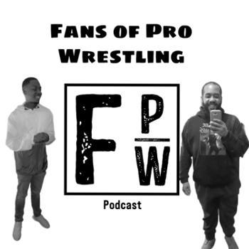 Fans of Pro Wrestling Podcast