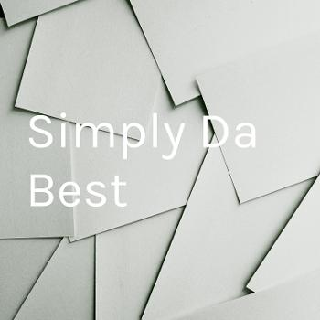 Simply Da Best