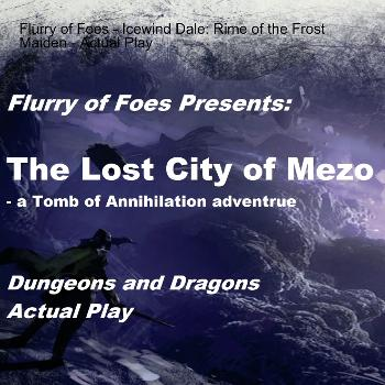 Flurry of Foes   Dungeons and Dragons Actual Play   Lost city of Mezro