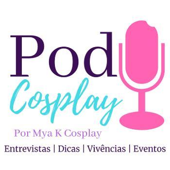 PodCosplay - O Melhor Podcast sobre Cosplay que Você vai ouvir na Internet