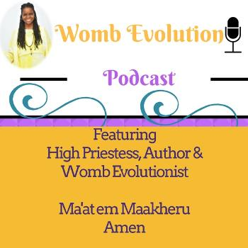 Womb Evolution Podcast: Revolutionary Womb Healing Information for Black Women