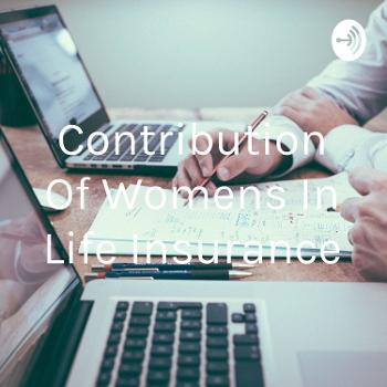 Contribution Of Womens In Life Insurance