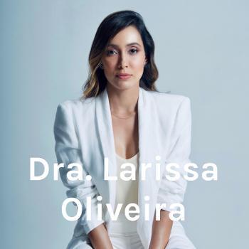 Dra. Larissa Oliveira
