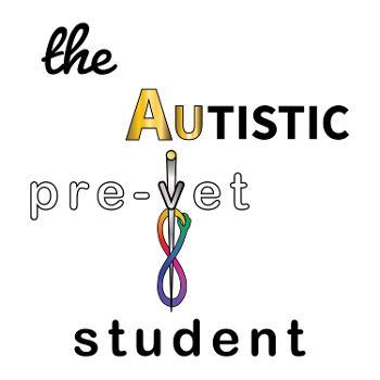 The Autistic Pre-Vet Student