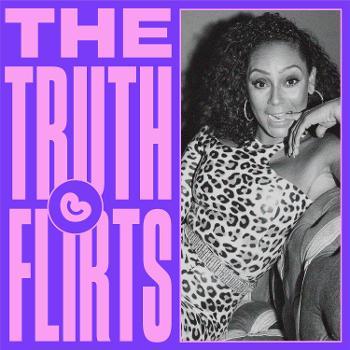 The Truth Flirts with Mel B