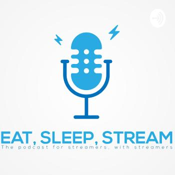 Eat, Sleep, Stream