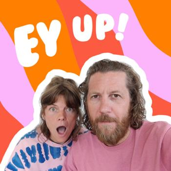 Ey Up! with Lucy & Yak
