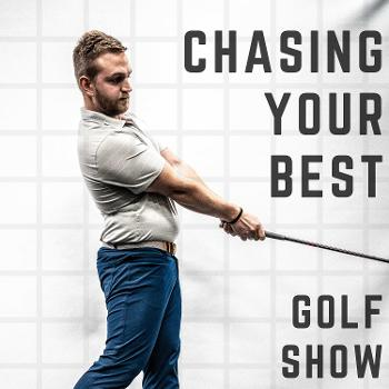 Chasing Your Best | GOLF SHOW