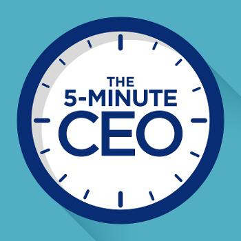The 5 Minute CEO