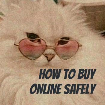 HOW TO BUY ONLINE SAFELY