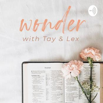 Wonder with Tay and Lex