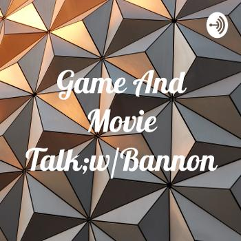 Game And Movie Talk