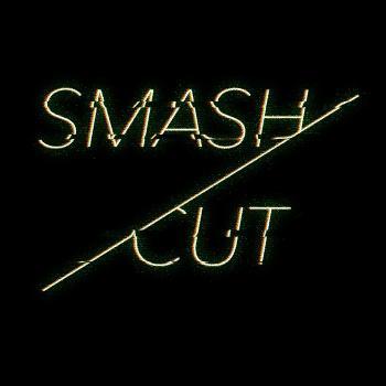 Smash/Cut
