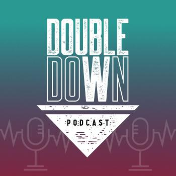 Double Down Podcast