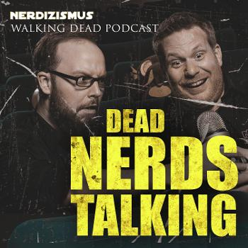 Dead Nerds Talking   Der Walking Dead Podcast