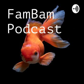 FamBam Podcast