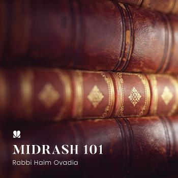 Midrash 101 Course - Rabbi Haim Ovadia
