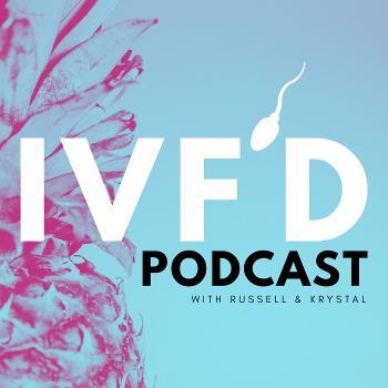 IVF'd
