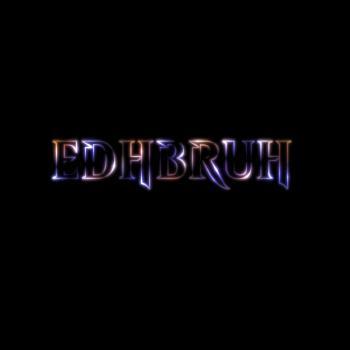 EDH Bruh: CEO of EDH Microcast