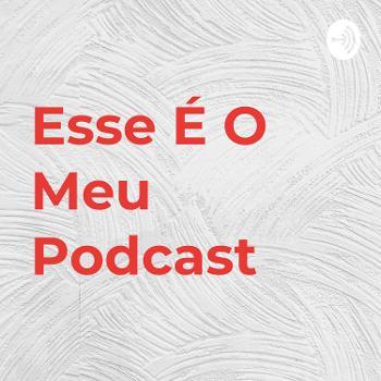 Esse É O Meu Podcast
