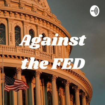 Against the FED