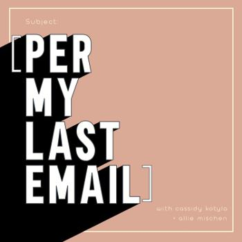 [Per My Last Email] Podcast