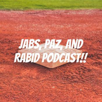 Jabs, Paz, and Rabid Podcast!!