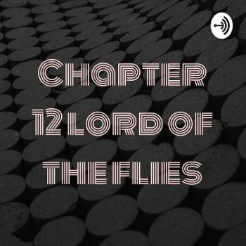Chapter 12 lord of the flies