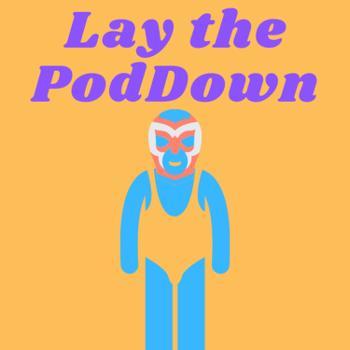 Lay the PodDown